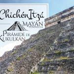 Pirámide de Kukulkán en Chichén Itzá