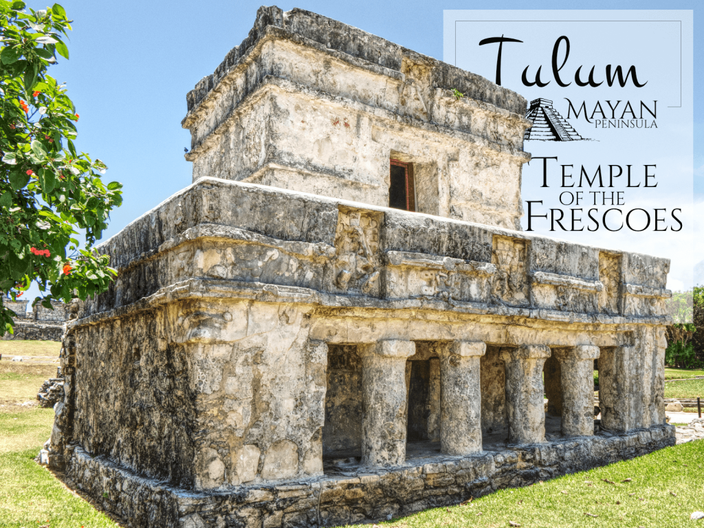 Temple of the Frescoes in Tulum