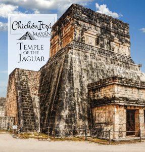 Temple of the Jaguar in Chichén Itzá