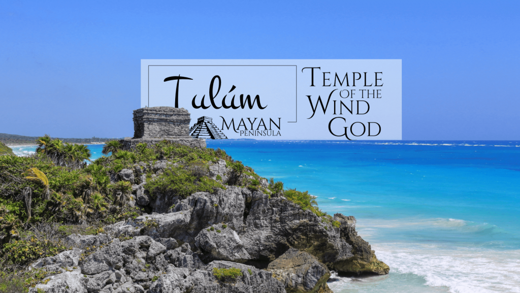 Temple of the Wind God in Tulum