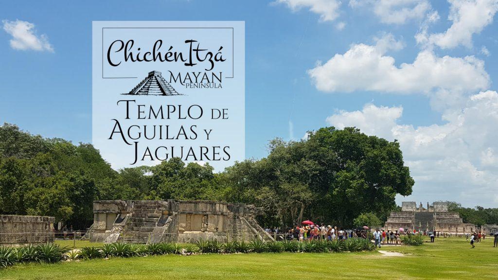 Templo de Águilas y Jaguares en Chichén Itzá
