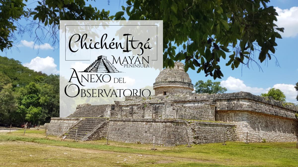 Anexo del Observatorio en Chichén Itzá