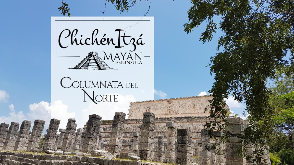 Columnata del Norte en Chichén Itzá