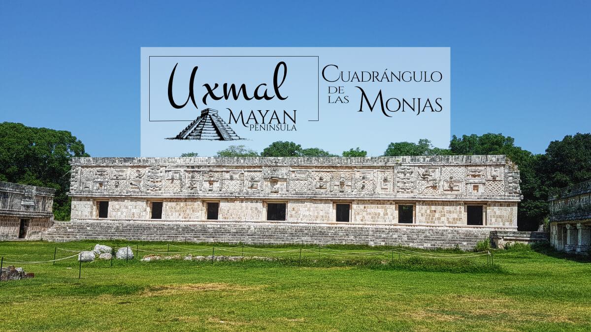 Edificio Este de las Monjas en Uxmal