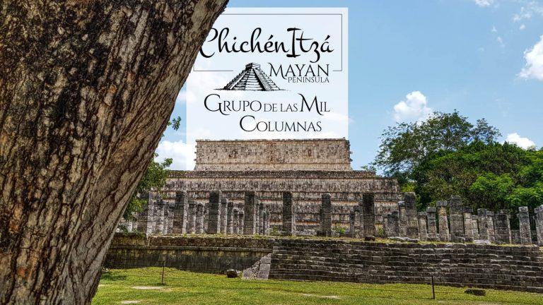 Grupo de las Mil Columnas en Chichén Itzá