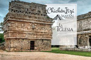 La Iglesia en Chichén Itzá