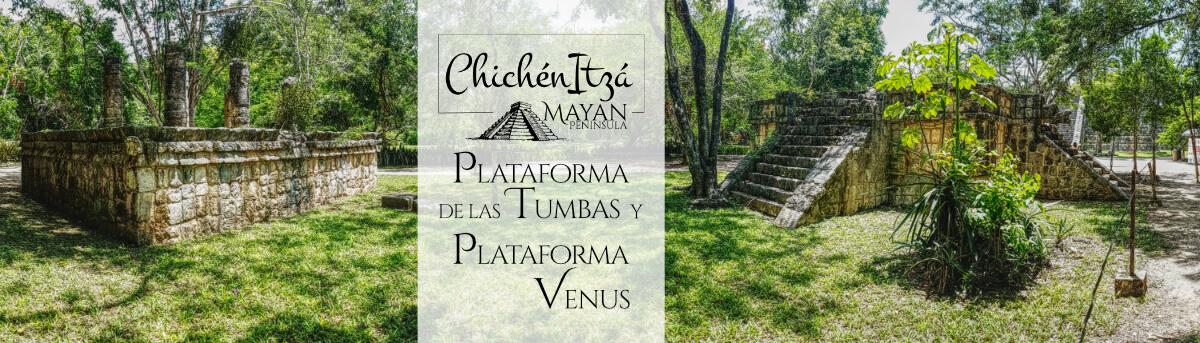 Plataformas Venus y de las Tumbas en Chichén Itzá