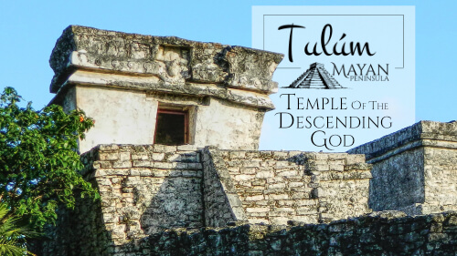 Temple of the Descending God in Tulum