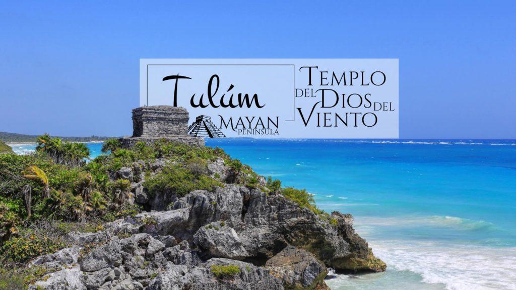 Templo del Dios del Viento en Tulúm