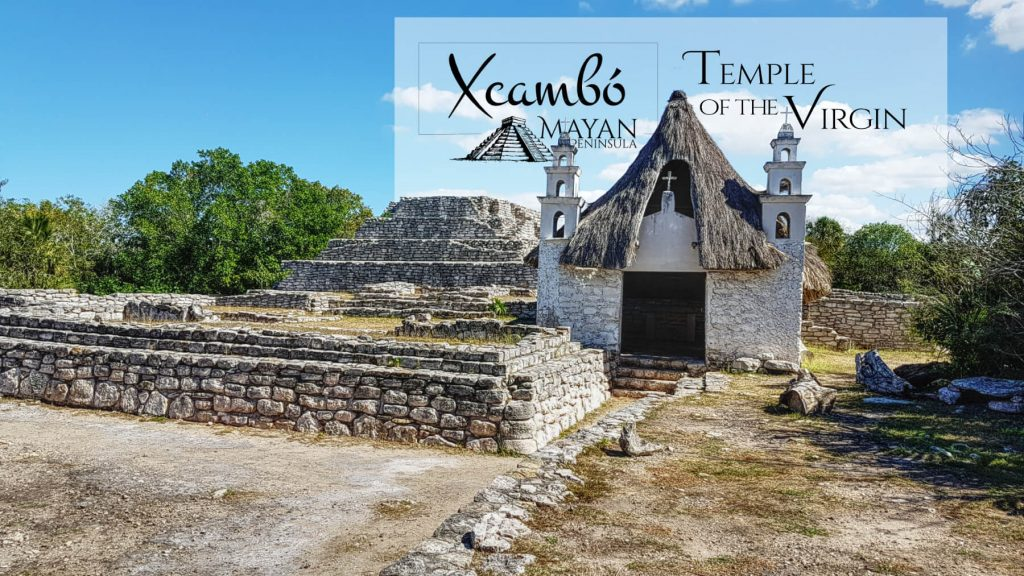 Temple of the Virgin in Xcambo