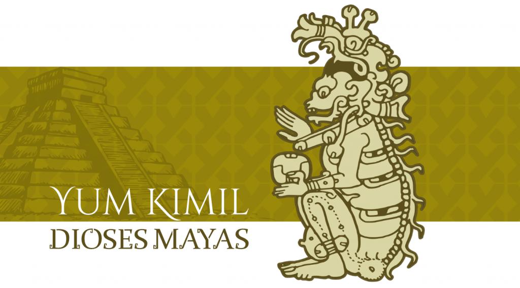 Dioses Mayas Yum Kimil