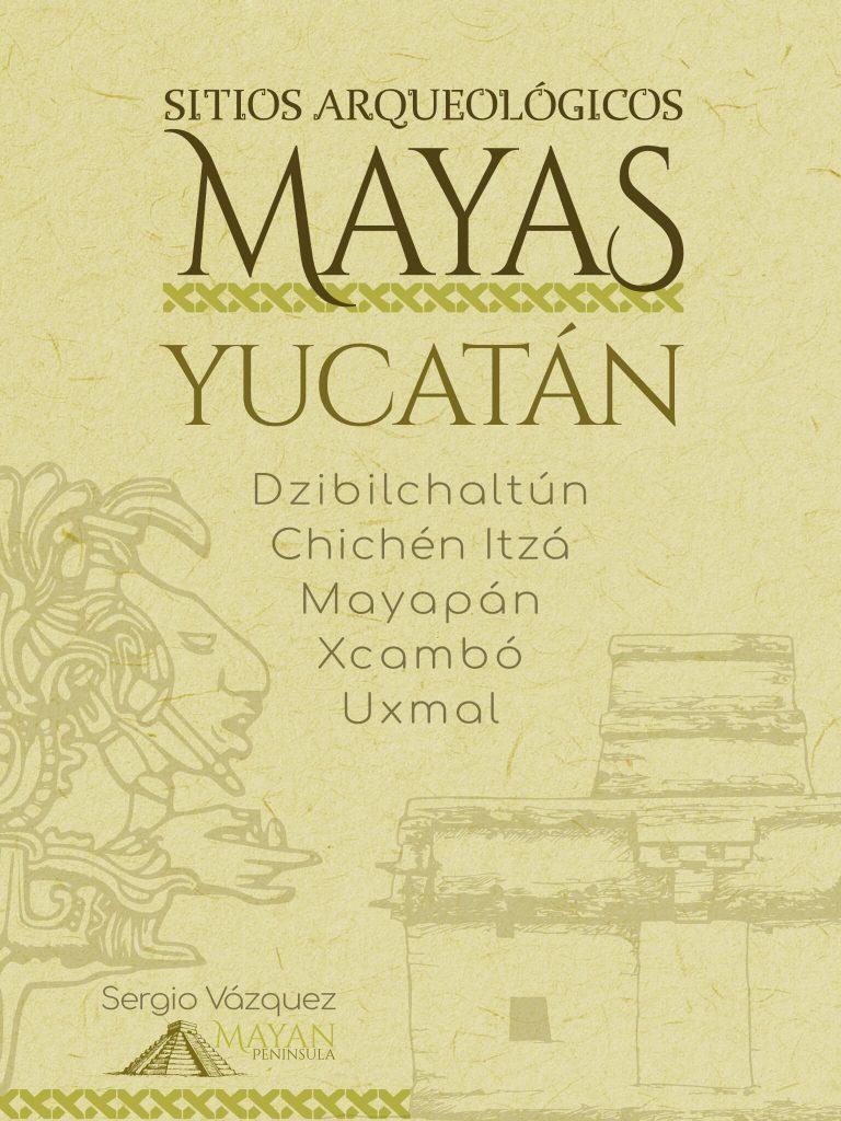 Portada del libro Sitios Arqueológicos Mayas - Yucatán